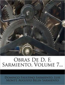 Obras De D. F. Sarmiento, Volume 7...