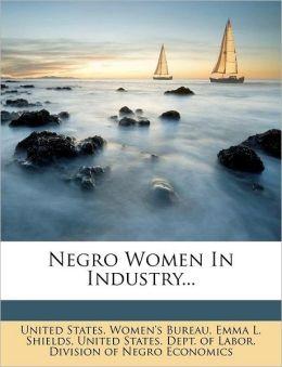 Negro Women In Industry...