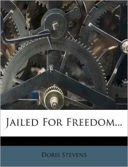 Jailed For Freedom...