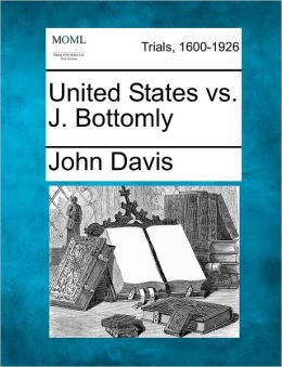 United States vs. J. Bottomly