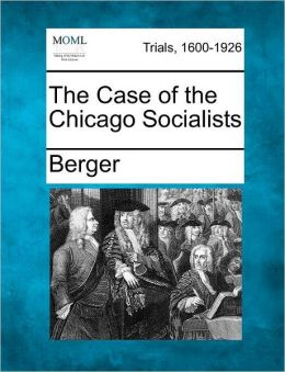 The Case of the Chicago Socialists