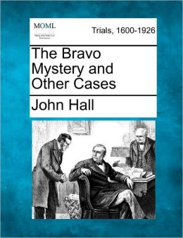 The Bravo Mystery and Other Cases