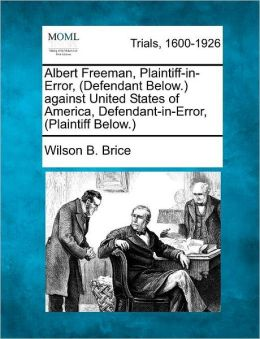 Albert Freeman, Plaintiff-in-Error, (Defendant Below.) against United States of America, Defendant-in-Error, (Plaintiff Below.)