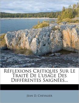 R flexions Critiques Sur Le Trait De L'usage Des Diff rentes Saign es...