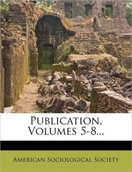 Publication, Volumes 5-8...