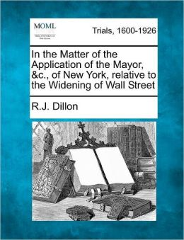 In the Matter of the Application of the Mayor, &c., of New York, relative to the Widening of Wall Street