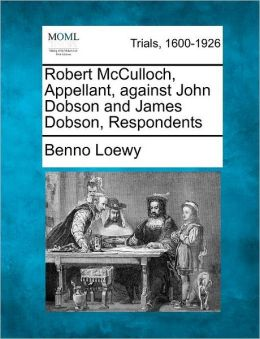 Robert McCulloch, Appellant, against John Dobson and James Dobson, Respondents