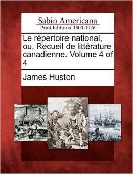 Le r pertoire national, ou, Recueil de litt rature canadienne. Volume 4 of 4
