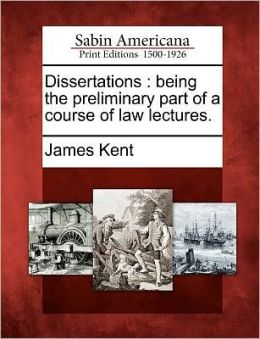 Dissertations: being the preliminary part of a course of law lectures.