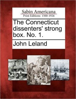 The Connecticut Dissenters' Strong Box. No. 1.