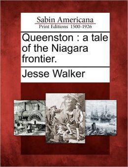 Queenston: a tale of the Niagara frontier.