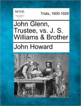 John Glenn, Trustee, vs. J. S. Williams & Brother