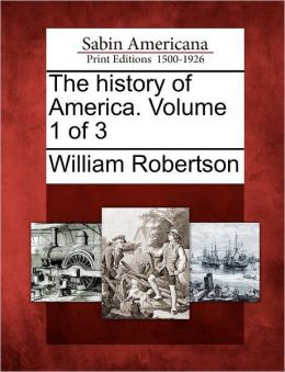 The history of America. Volume 1 of 3
