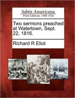 Two sermons preached at Watertown, Sept. 22, 1816.