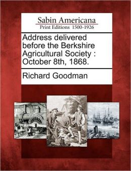Address delivered before the Berkshire Agricultural Society: October 8th, 1868.