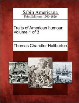 Traits of American humour. Volume 1 of 3