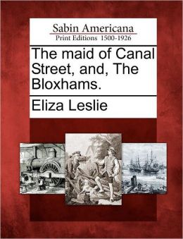 The maid of Canal Street, and, The Bloxhams.