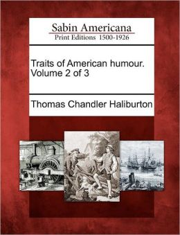 Traits of American humour. Volume 2 of 3