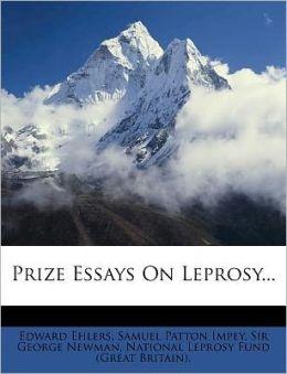 Prize Essays On Leprosy...