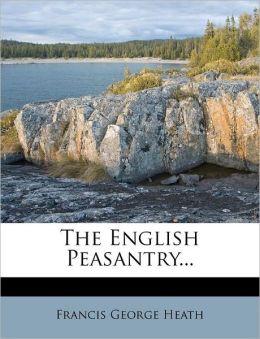 The English Peasantry...