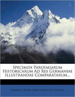 Specimen Paroemiarum Historicarum Ad Res Germaniae Illustrandas Comparatarum...