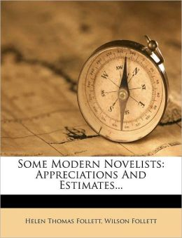 Some Modern Novelists: Appreciations And Estimates...