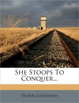 She Stoops To Conquer...