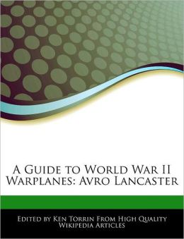 A Guide to World War II Warplanes: Avro Lancaster