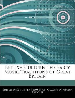 British Culture: The Early Music Traditions of Great Britain
