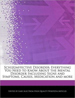 Schizoaffective Disorder: Everything You Need to Know About the Mental Disorder Including Signs and Symptoms, Causes, Medication and more