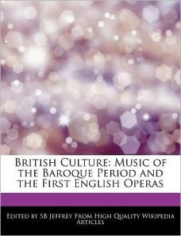 British Culture: Music of the Baroque Period and the First English Operas
