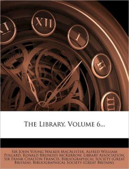 The Library, Volume 6...