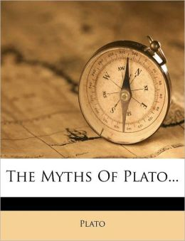 The Myths Of Plato...
