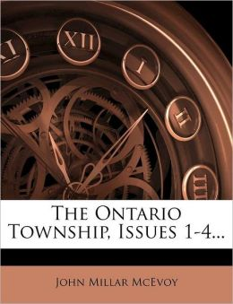 The Ontario Township, Issues 1-4...