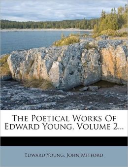 The Poetical Works Of Edward Young, Volume 2...