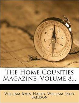 The Home Counties Magazine, Volume 8...