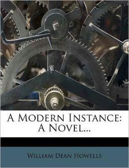 A Modern Instance: A Novel...