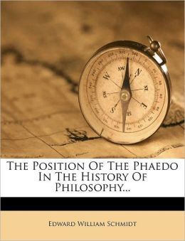 The Position Of The Phaedo In The History Of Philosophy...