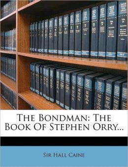 The Bondman: The Book Of Stephen Orry...