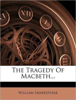 The Tragedy Of Macbeth...