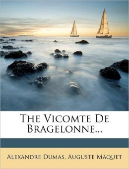 The Vicomte de Bragelonne...