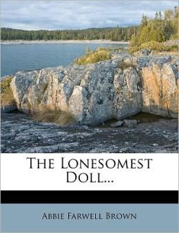 The Lonesomest Doll...