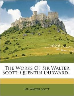 The Works Of Sir Walter Scott
