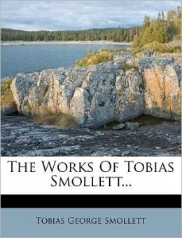 The Works Of Tobias Smollett...
