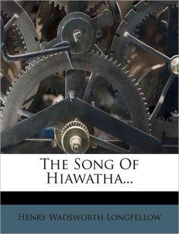 The Song Of Hiawatha...