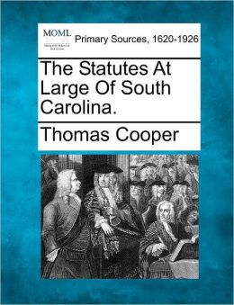 The Statutes At Large Of South Carolina.