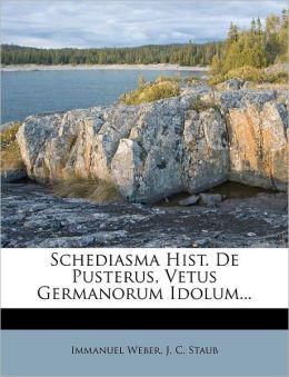 Schediasma Hist. De Pusterus, Vetus Germanorum Idolum...