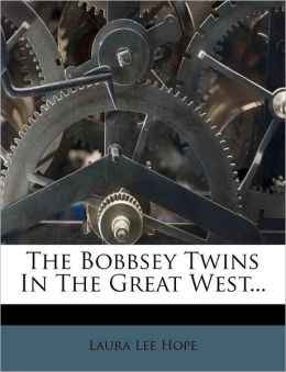 The Bobbsey Twins In The Great West...