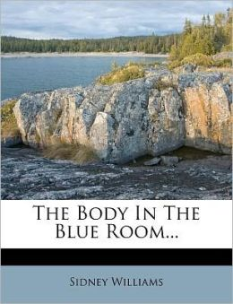 The Body In The Blue Room...