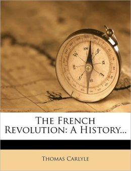 The French Revolution: A History...